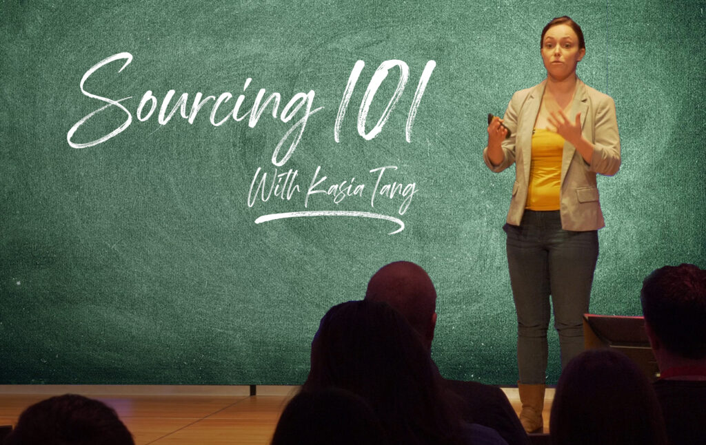 Sourcing 101 with Kasia Tang: 'It is super easy'