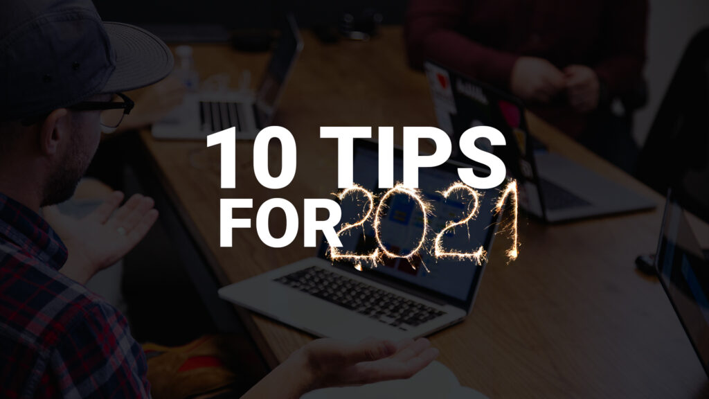 The 10 recruitment tips for 2021: what should be on your TA teams' agenda?