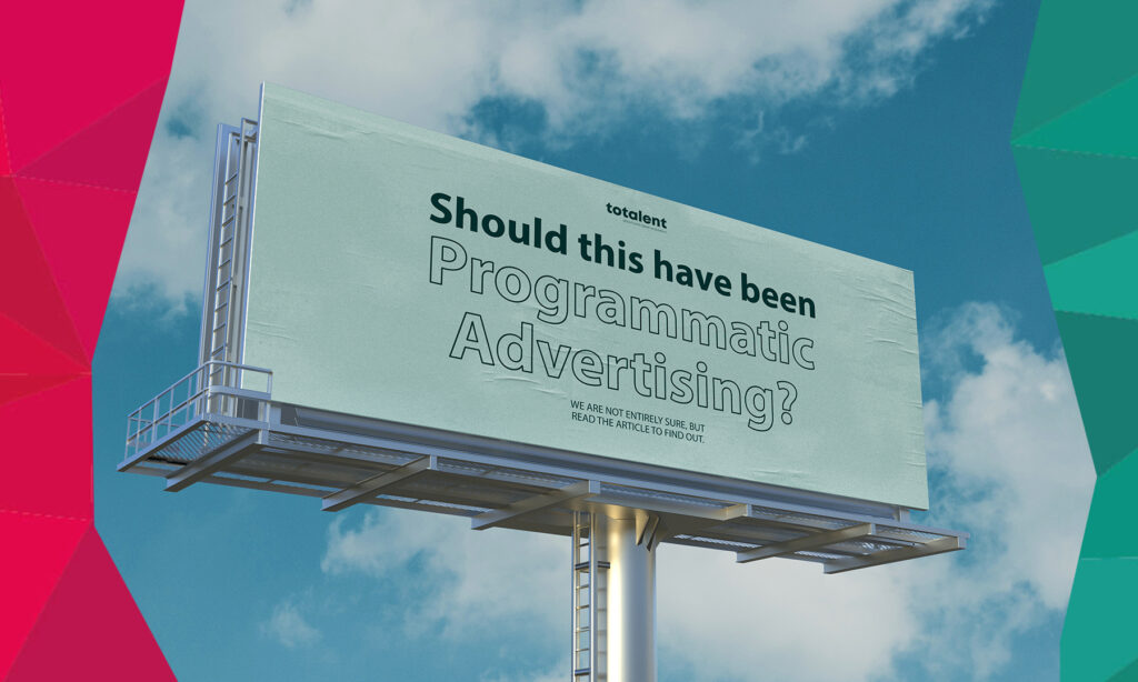 Why recruitment should move toward the land of programmatic job ads